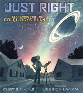 Curtis Manley: Just Right: Searching for the Goldilocks Planet