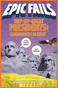 Erik Slader: Not-So-Great Presidents: Commanders in Chief (Epic Fails #3)