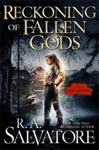 R. A. Salvatore: Reckoning of Fallen Gods