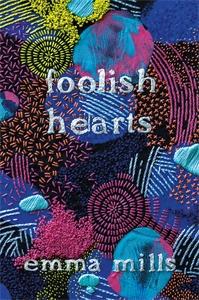 Emma Mills: Foolish Hearts