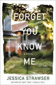 Jessica Strawser: Forget You Know Me
