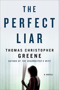 Thomas Christopher Greene: The Perfect Liar
