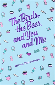 Olivia Hinebaugh: The Birds, the Bees, and You and Me