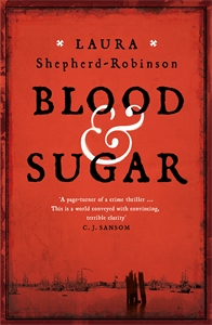 Laura Shepherd-Robinson: Blood & Sugar