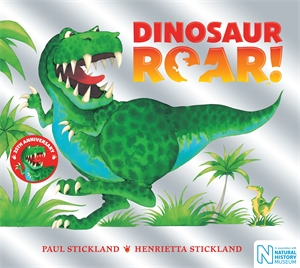 Paul Stickland: Dinosaur Roar! 25th Anniversary Edition