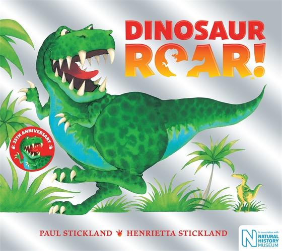 Henrietta Stickland: Dinosaur Roar! 25th Anniversary Edition