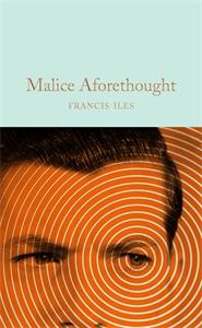 Francis Iles: Malice Aforethought