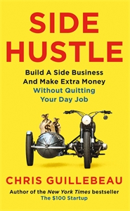 Chris Guillebeau: Side Hustle