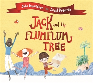 Julia Donaldson: Jack and the Flumflum Tree