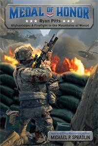 Michael P. Spradlin: Ryan Pitts : Afghanistan: A Firefight in the Mountains of Wanat