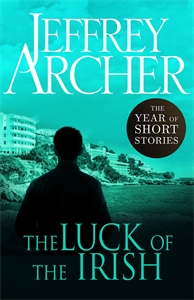 Jeffrey Archer: The Luck of the Irish