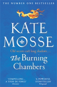 Kate Mosse: The Burning Chambers