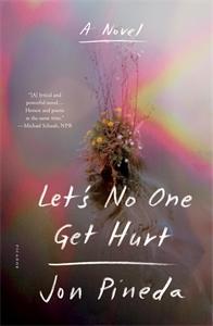 Jon Pineda: Let's No One Get Hurt