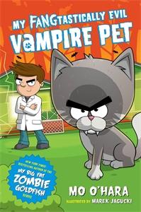 Mo O'Hara: My FANGtastically Evil Vampire Pet