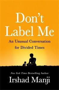 Irshad Manji: Don't Label Me