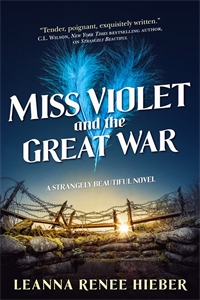 Leanna Renee Hieber: Miss Violet and the Great War