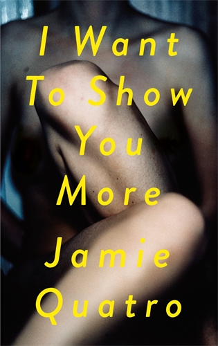 Jamie Quatro: I Want To Show You More
