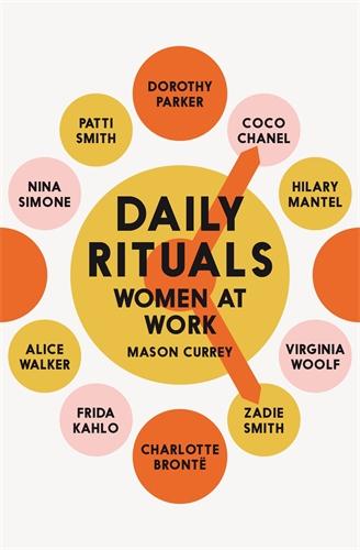 Mason Currey: Daily Rituals: Women at Work