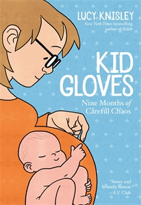 Lucy Knisley: Kid Gloves