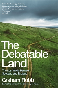 Graham Robb: The Debatable Land