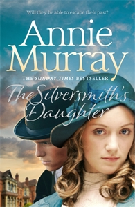 Annie Murray: The Silversmith's Daughter