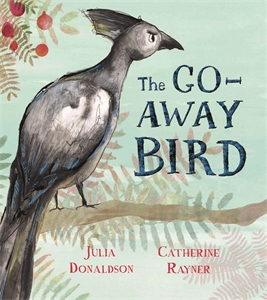 Julia Donaldson: The Go-Away Bird