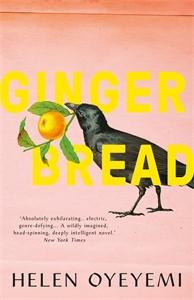 Helen Oyeyemi: Gingerbread