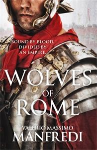 Valerio Massimo Manfredi: Wolves of Rome