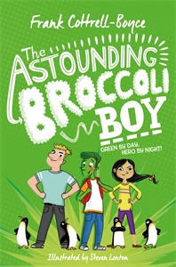 Frank Cottrell-Boyce: The Astounding Broccoli Boy