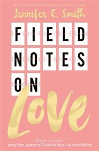 Jennifer E. Smith: Field Notes on Love
