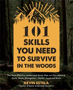 Kevin Estela: 101 Skills You Need to Survive in the Woods