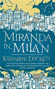 Katharine Duckett: Miranda in Milan