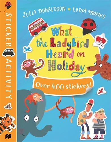 Julia Donaldson: What the Ladybird Heard on Holiday Sticker Book