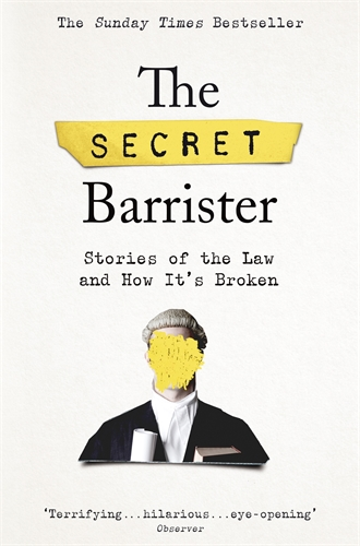 The Secret Barrister: The Secret Barrister