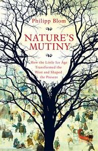 Phillip Blom: Nature's Mutiny