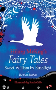 Hilary McKay: Sweet William by Rushlight