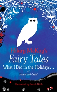 Hilary McKay: What I Did in the Holidays. . .