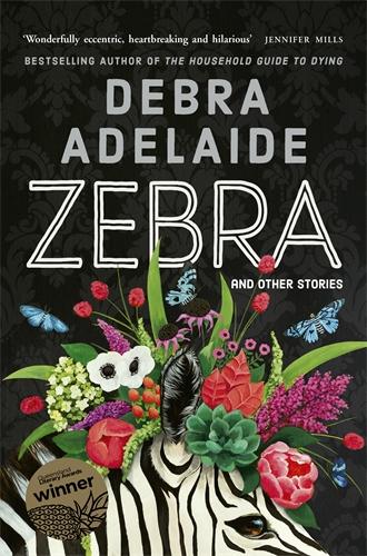 Debra Adelaide: Zebra