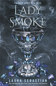Laura Sebastian: Lady Smoke: Ash Princess Book 2