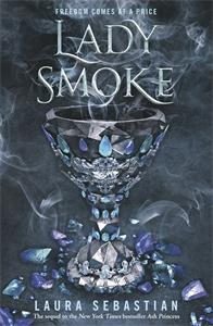Laura Sebastian: Lady Smoke: Ash Princess 2