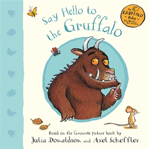 Julia Donaldson: Say Hello to the Gruffalo