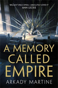 Arkady Martine: A Memory Called Empire