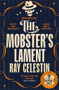 Ray Celestin: The Mobster's Lament