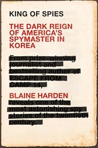 Blaine Harden: King of Spies