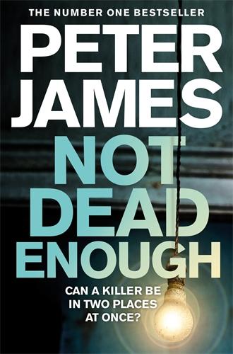 Peter James: Not Dead Enough: A Roy Grace Novel 3
