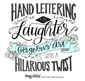 Amy Latta: Hand Lettering for Laughter