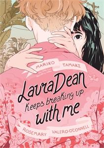 Mariko Tamaki: Laura Dean Keeps Breaking Up with Me