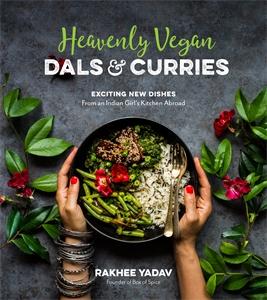 Rakhee Yadav: Heavenly Vegan Dals & Curries