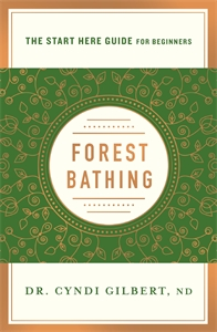 Cyndi Gilbert: Forest Bathing