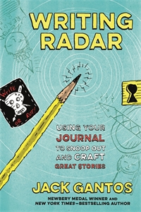 Jack Gantos: Writing Radar
